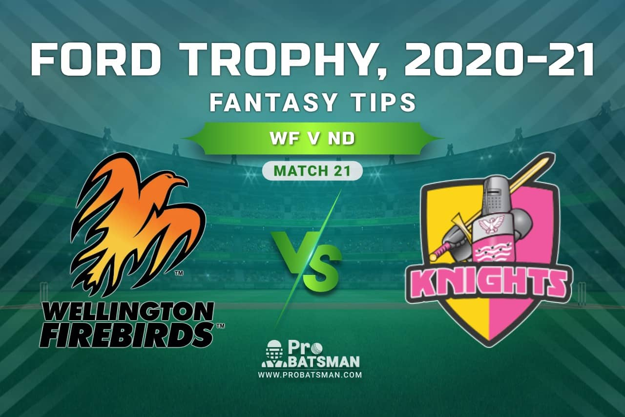 WF vs ND Dream11 Prediction, Fantasy Cricket Tips: Playing XI, Pitch Report and Injury Update, Ford Trophy 2020-21, Match 21