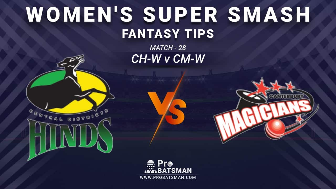 CH-W vs CM-W Dream11 Prediction, Fantasy Cricket Tips: Playing XI, Weather, Pitch Report and Injury Update – Women's Super Smash 2020-21, Match 28