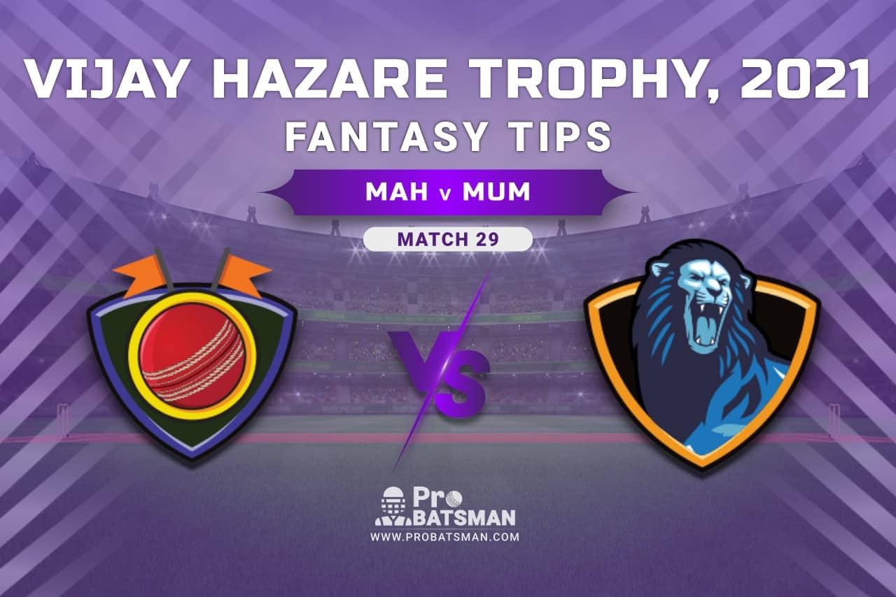 Vijay Hazare Trophy 2021, Group D: MAH vs MUM Dream11 Prediction, Fantasy Cricket Tips, Playing XI, Stats, Pitch Report & Injury Update - Match 29