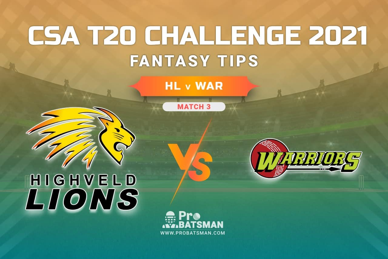 HL vs WAR Dream11 Prediction, Fantasy Cricket Tips: Playing XI, Weather, Pitch Report, Injury Update – CSA T20 Challenge 2021, Match 3