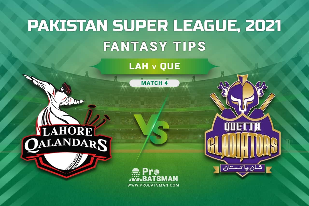 PSL 2021, Match 4 - LAH vs QUE Dream11 Prediction, Fantasy Cricket Tips: Playing XI, Weather, Pitch Report, Injury & Availability Update