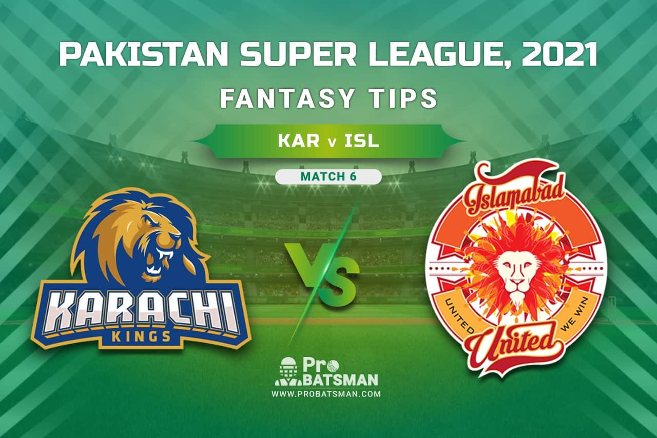 PSL 2021, Match 6 - KAR vs ISL Dream11 Prediction, Fantasy Cricket Tips: Playing XI, Weather, Pitch Report, Injury & Availability Update