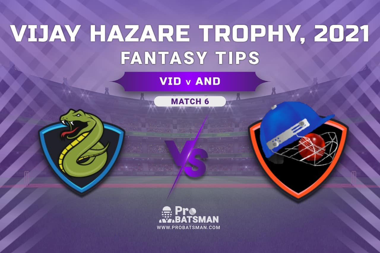 Vijay Hazare Trophy 2021, Group B: VID vs AND Dream11 Prediction, Fantasy Cricket Tips, Playing XI, Stats, Pitch Report & Injury Update - Match 6