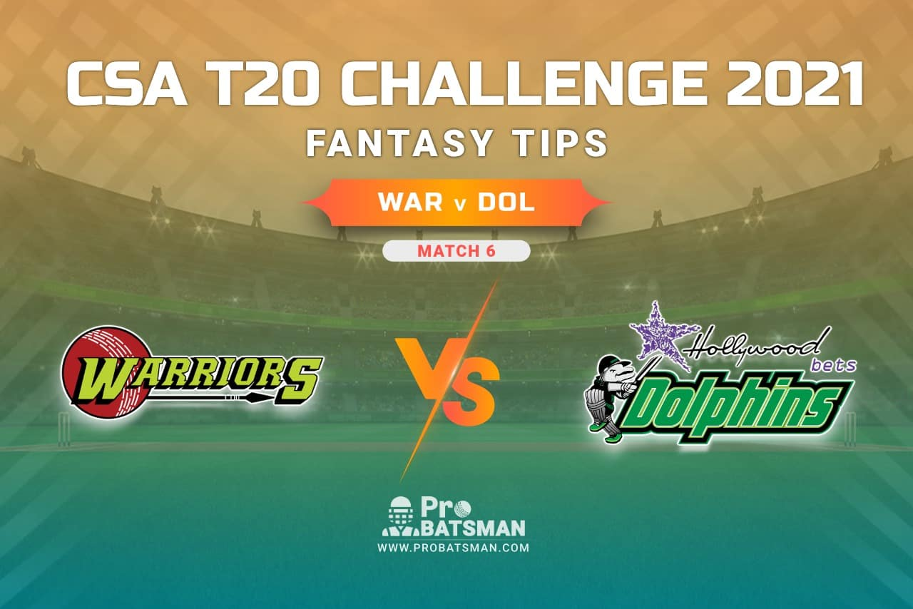WAR vs DOL Dream11 Prediction, Fantasy Cricket Tips: Playing XI, Weather, Pitch Report, Injury Update – CSA T20 Challenge 2021, Match 6