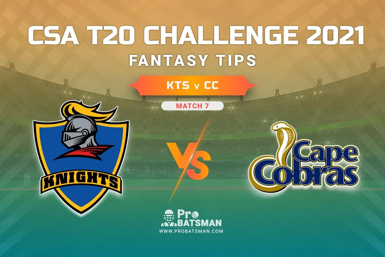 KTS vs CC Dream11 Prediction, Fantasy Cricket Tips: Playing XI, Weather, Pitch Report, Injury Update – CSA T20 Challenge 2021, Match 7