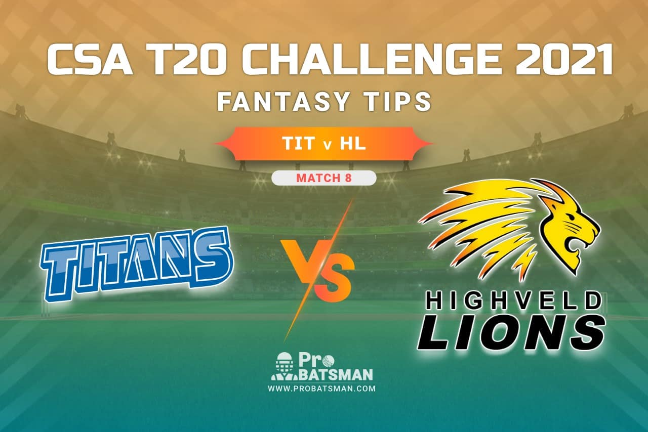 TIT vs HL Dream11 Prediction, Fantasy Cricket Tips: Playing XI, Weather, Pitch Report, Injury Update – CSA T20 Challenge 2021, Match 8