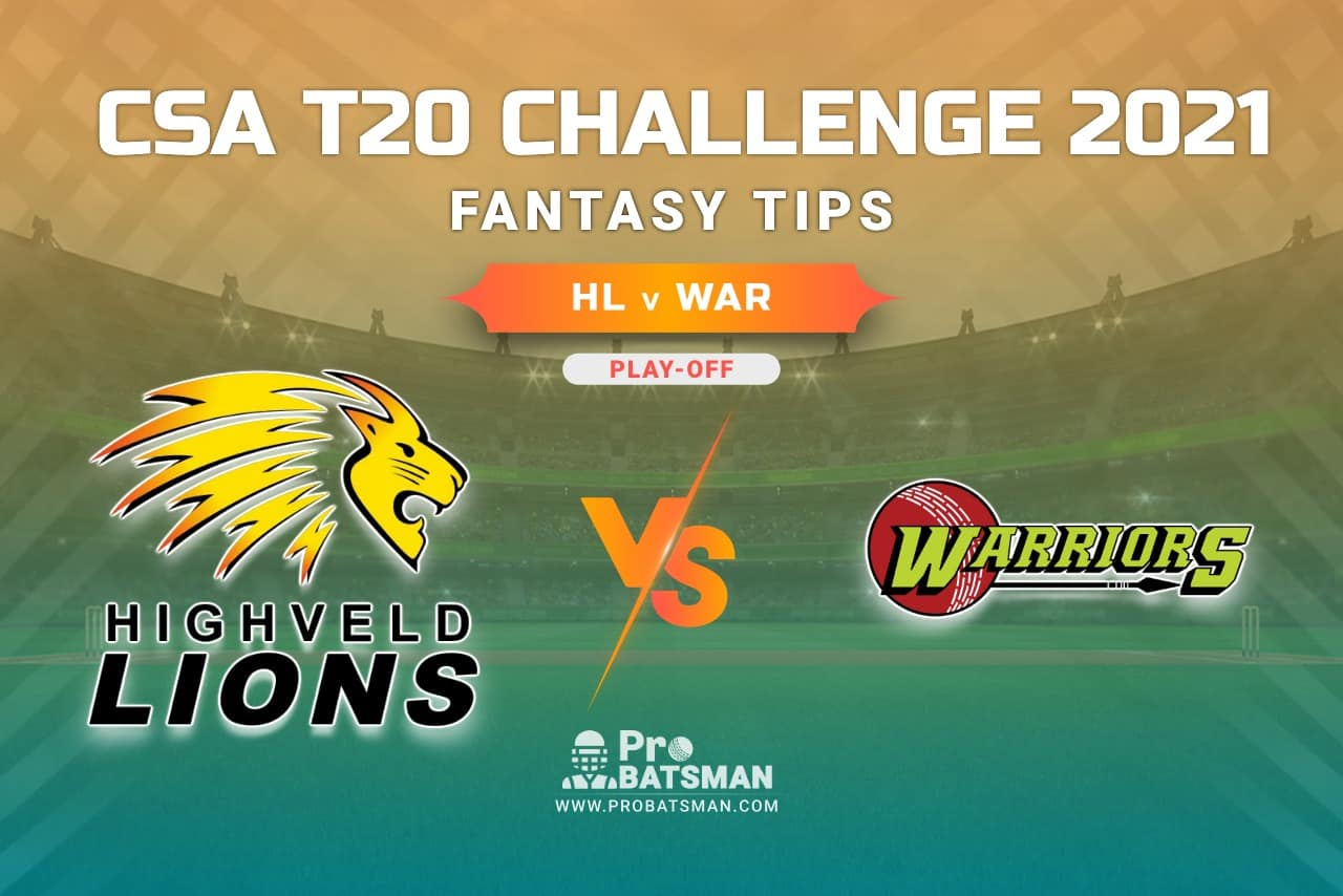 HL vs WAR Dream11 Prediction, Fantasy Cricket Tips: Playing XI, Weather, Pitch Report, Injury Update – CSA T20 Challenge 2021, Play-off