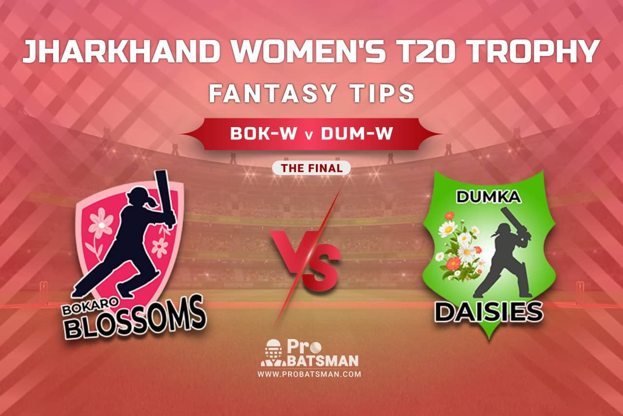 BOK-W vs DUM-W Dream11 Prediction, Fantasy Cricket Tips: Playing 11, Pitch Report, Injury Update – Jharkhand Women's T20 Trophy 2021, The Final