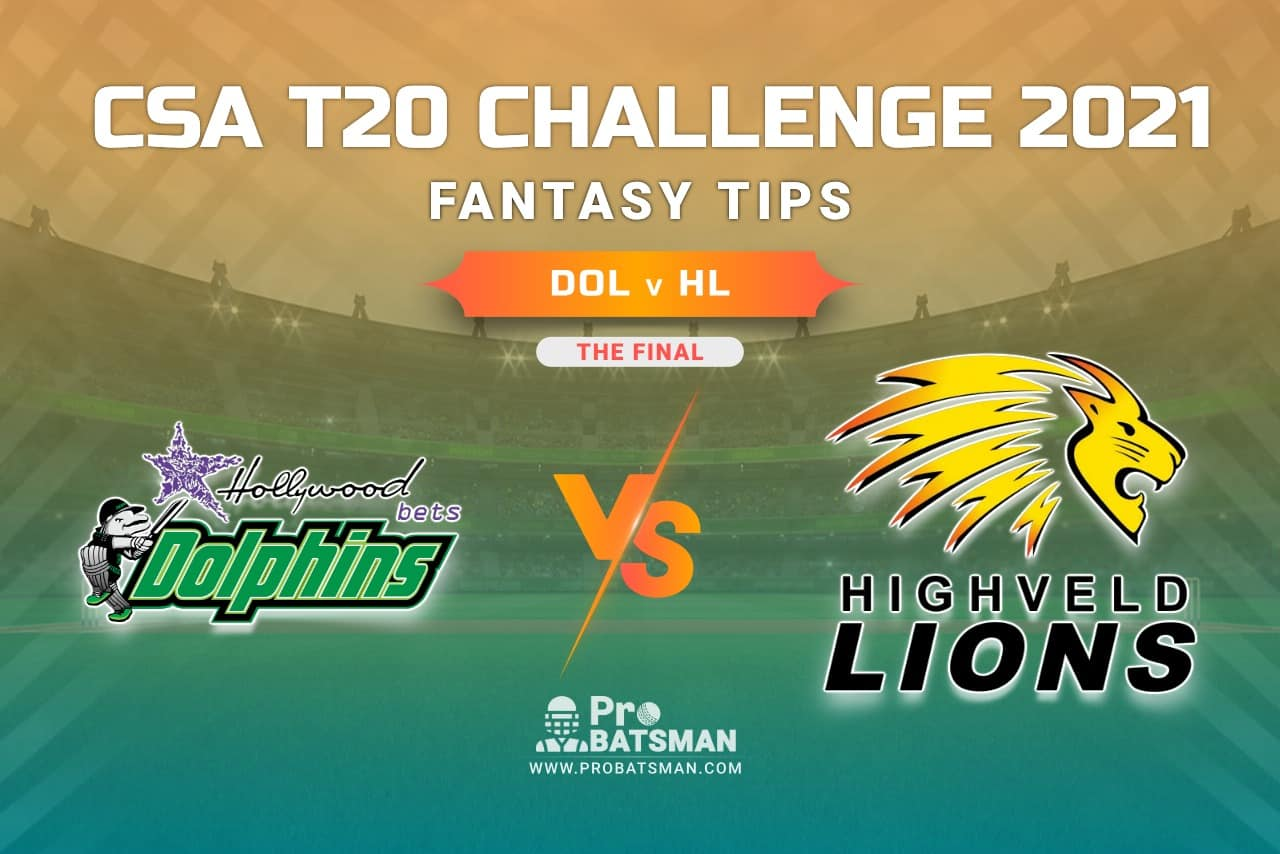 DOL vs HL Dream11 Prediction, Fantasy Cricket Tips: Playing XI, Weather, Pitch Report, Injury Update – CSA T20 Challenge 2021, Final