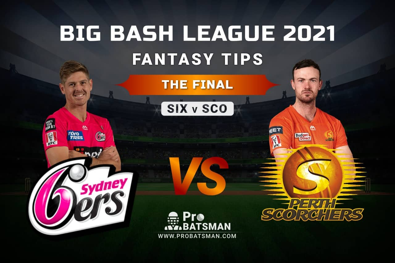 SIX vs SCO Dream11 Prediction: The Final - Playing XI, Pitch Report, Head-to-Head, Injury & Match Updates – Big Bash League 2020-21