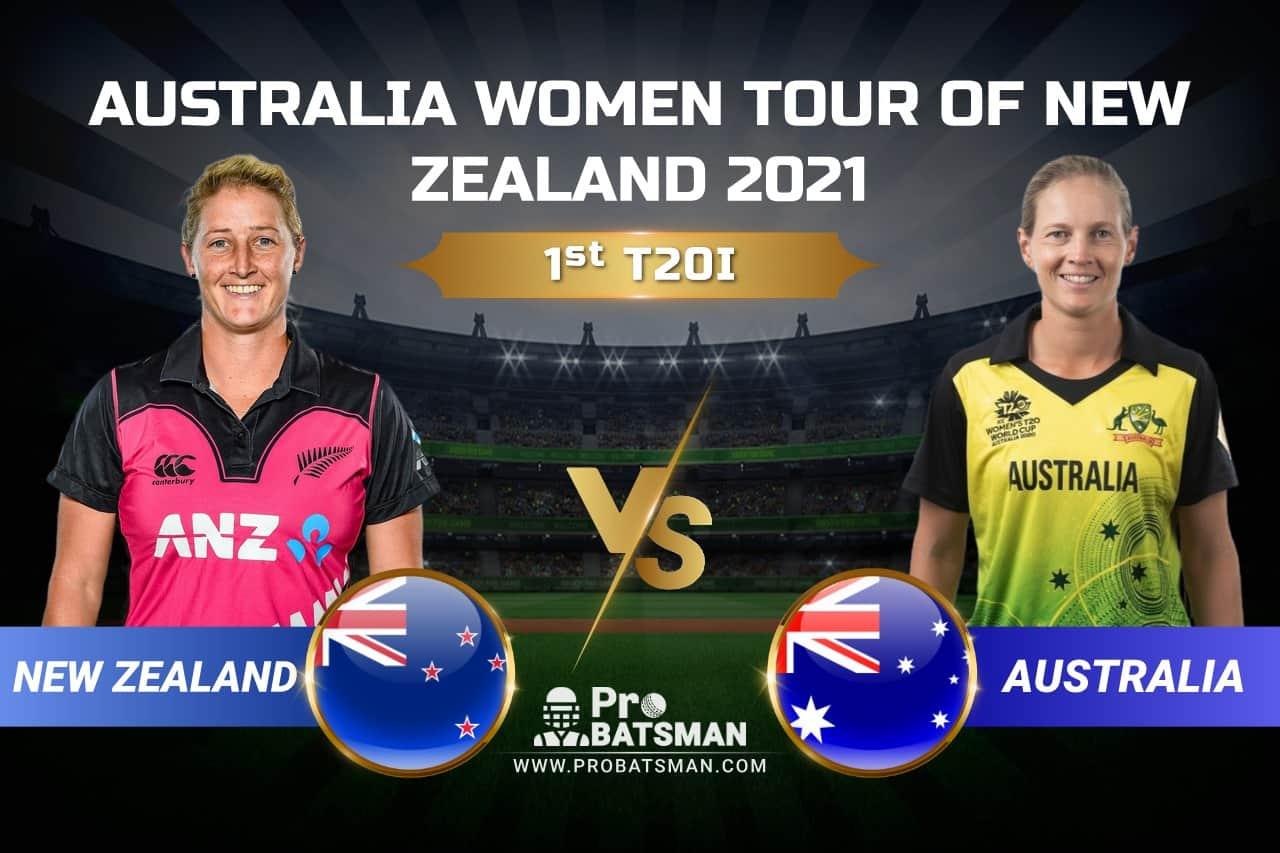 NZ-W vs AU-W Dream11 Prediction, Fantasy Cricket Tips: Playing XI, Pitch Report & Injury Update, Australia Women Tour of New Zealand 2021, 1st T20I
