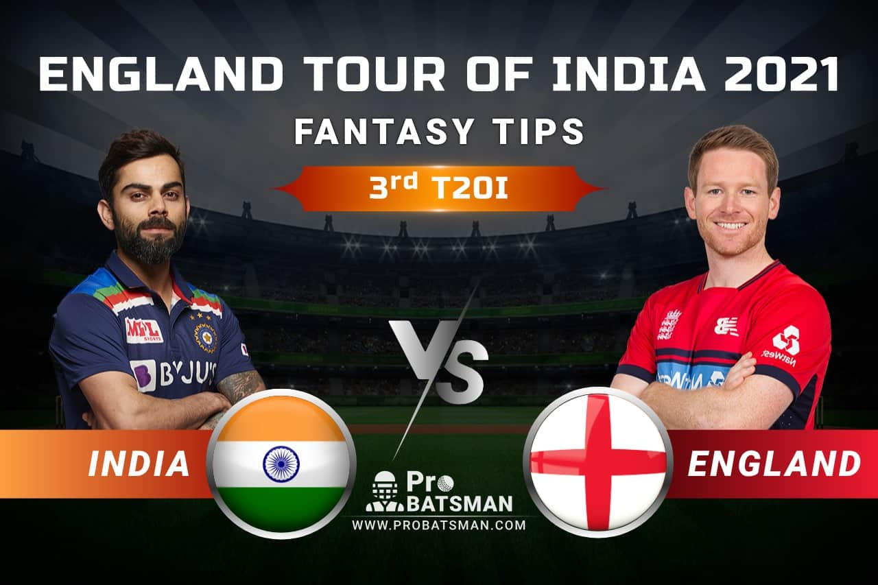 IND vs ENG Dream11 Prediction: India vs England 3rd T20I Playing XI, Pitch Report, Injury & Match Updates – England Tour of India 2021