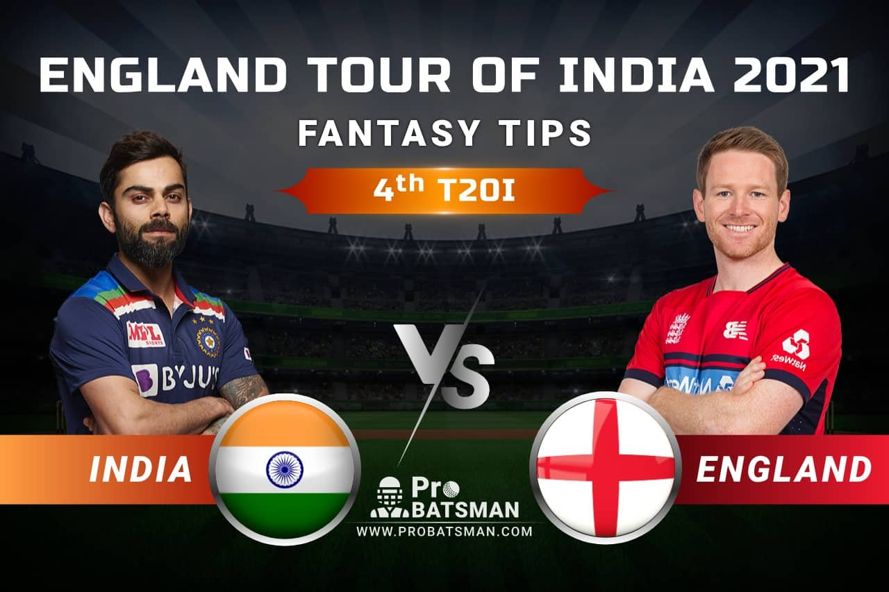 IND vs ENG Dream11 Prediction: India vs England 4th T20I Playing XI, Pitch Report, Injury & Match Updates – England Tour of India 2021