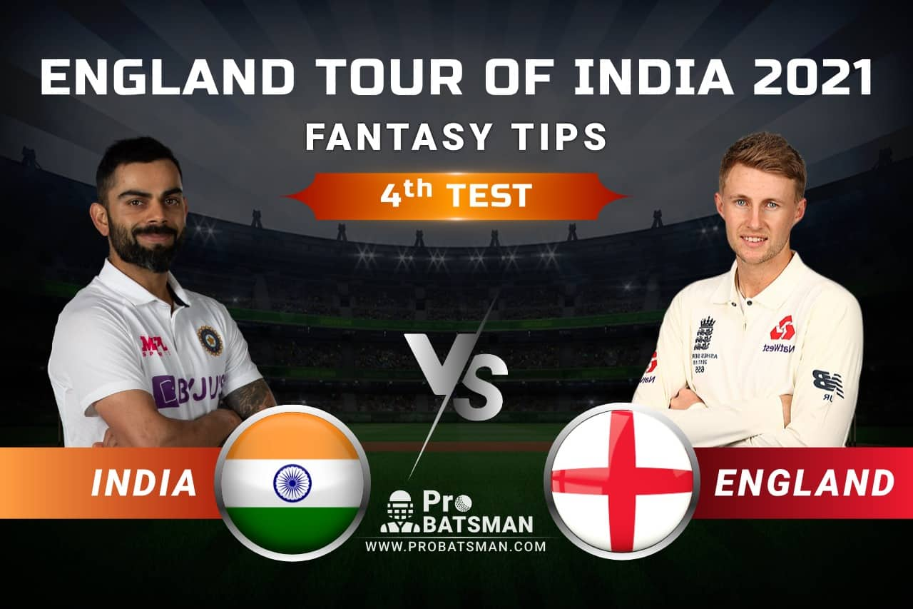 IND vs ENG Dream11 Prediction: India vs England 4th Test Playing XI, Pitch Report, Injury & Match Updates – England Tour of India 2021