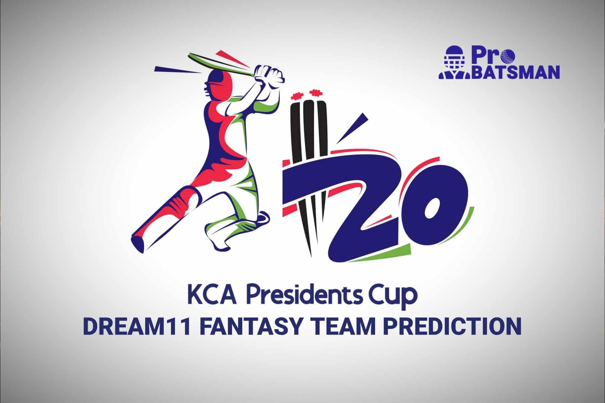 KCA Presidents Cup 2021 Dream11 Prediction Fantasy Cricket Tips