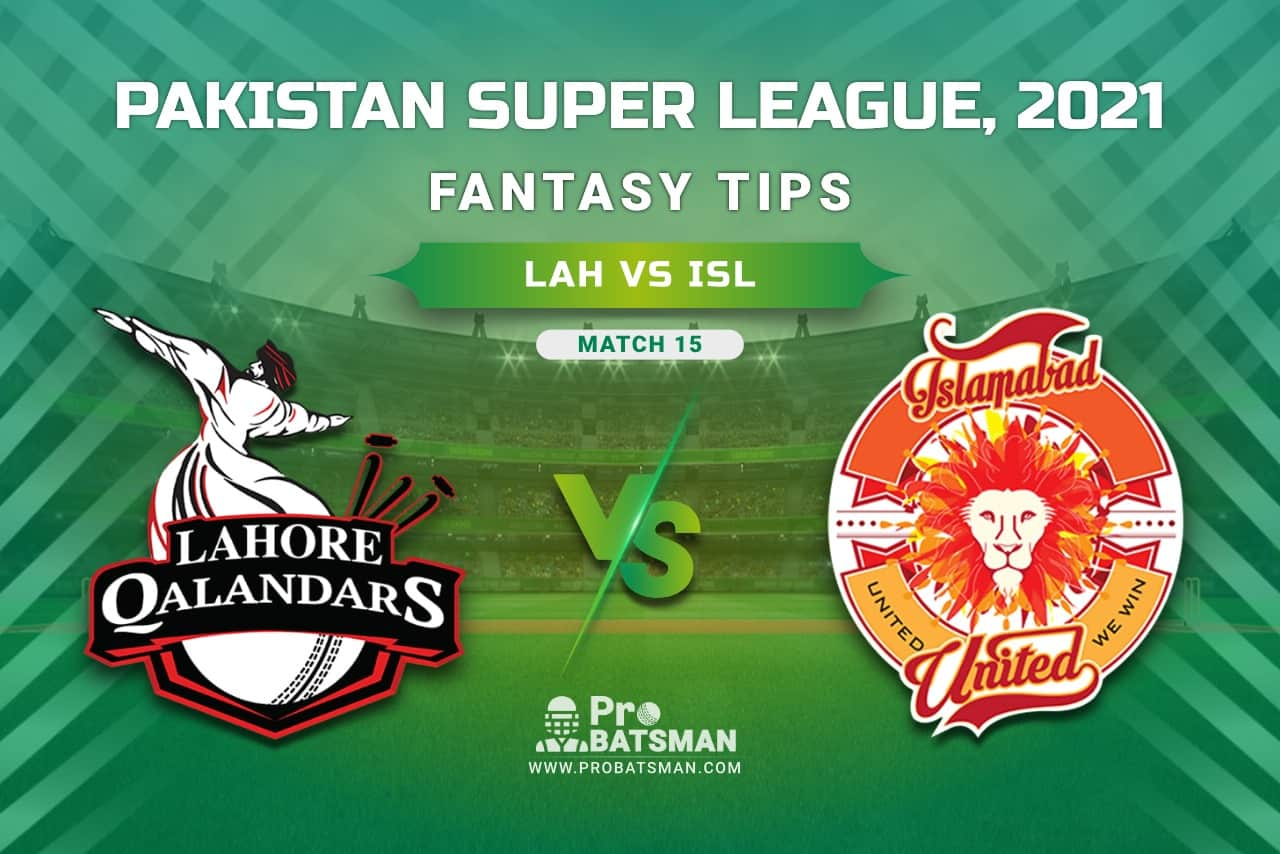 PSL 2021, Match 15 - LAH vs ISL Dream11 Prediction, Fantasy Cricket Tips: Playing XI, Stats, Pitch Report, Injury & Availability Updates