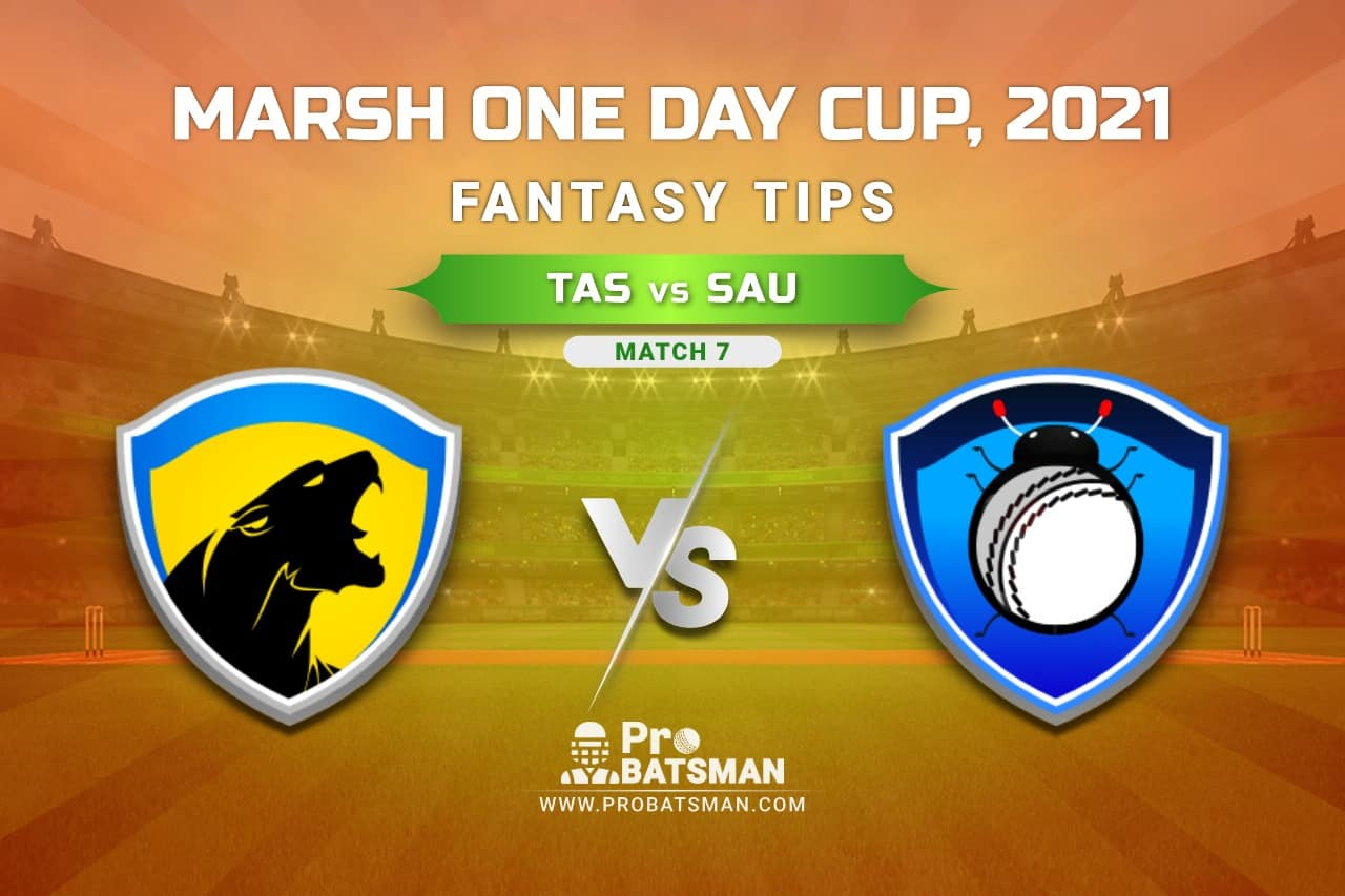 TAS vs SAU Dream11 Prediction, Fantasy Cricket Tips: Playing XI, Weather, Pitch Report, Injury Update – Marsh One Day Cup 2021, Match 7