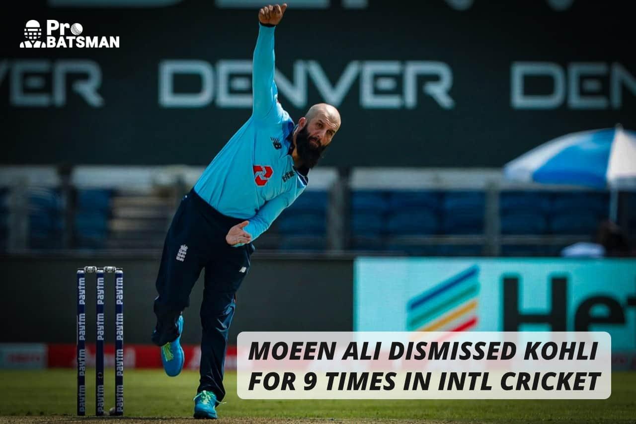 IND vs ENG: Moeen Ali Has dismissed Virat Kohli Nine Times in International Cricket