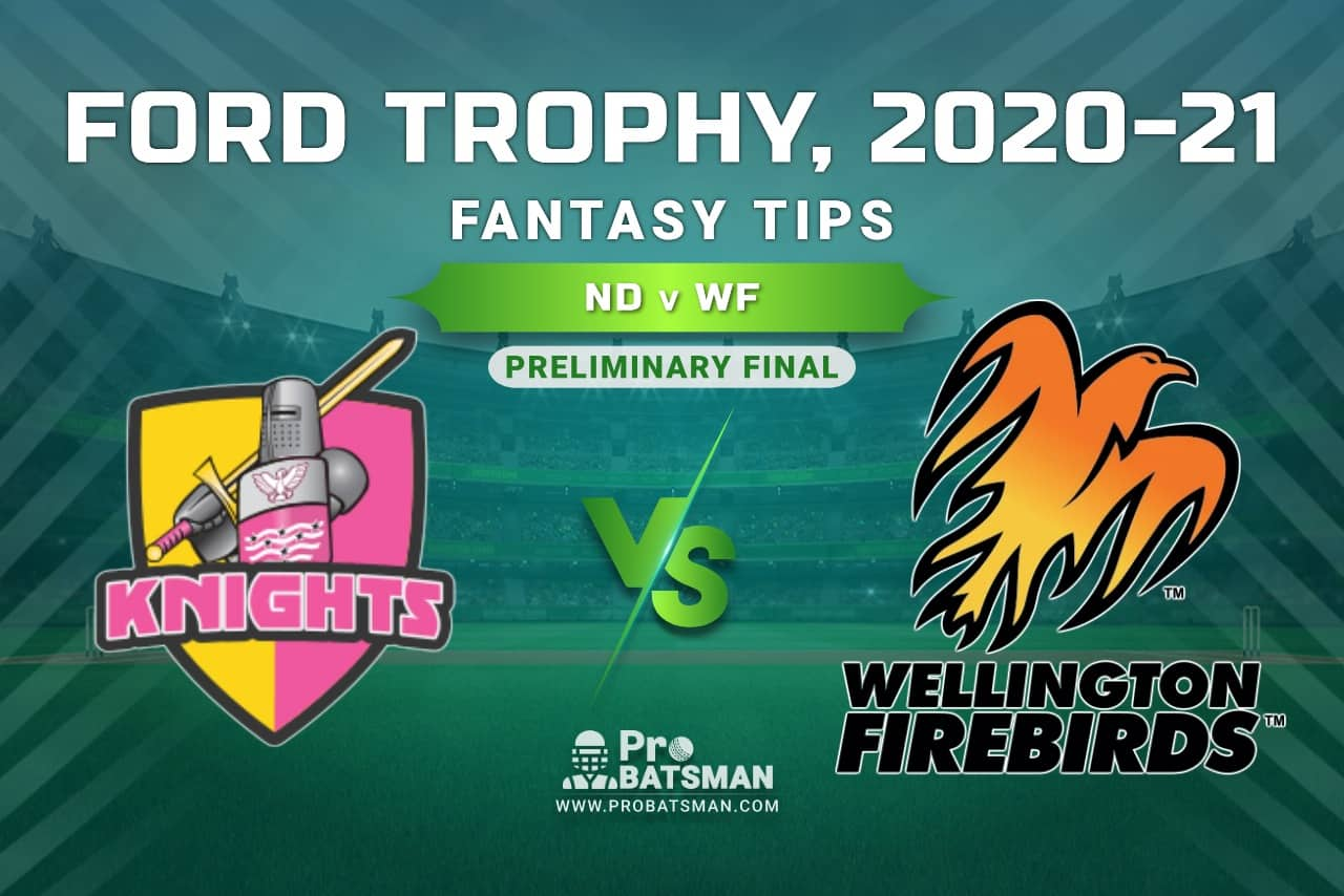 ND vs WF Dream11 Prediction, Fantasy Cricket Tips: Playing XI, Pitch Report and Injury Update, Ford Trophy 2020-21, Preliminary Final