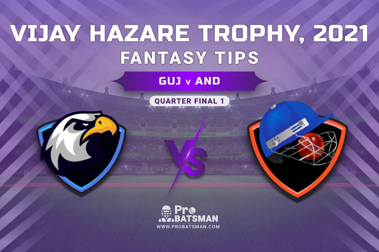 Vijay Hazare Trophy 2021, GUJ vs AND Dream11 Prediction, Fantasy Cricket Tips, Playing XI, Stats, Pitch Report & Injury Update - Quarter Final 1