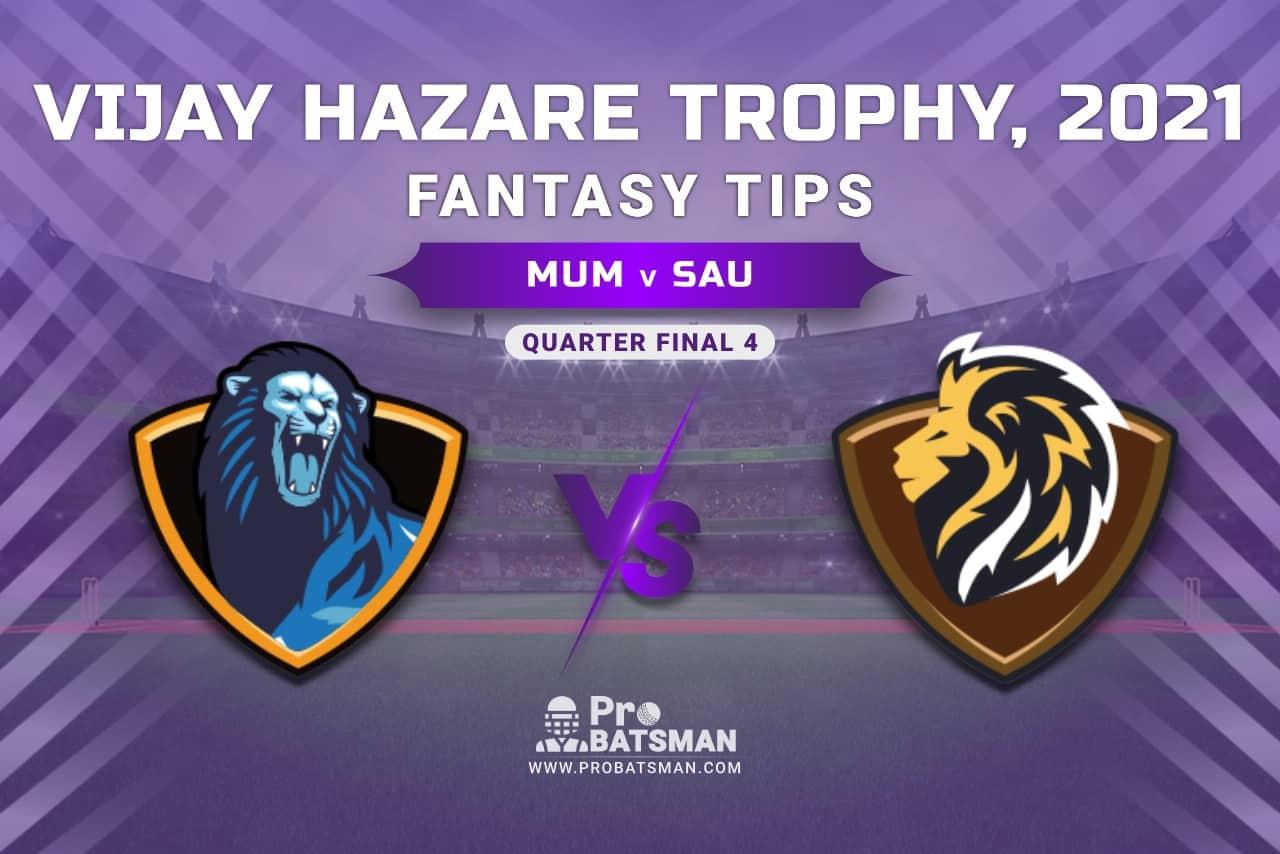 Vijay Hazare Trophy 2021, MUM vs SAU Dream11 Prediction, Fantasy Cricket Tips, Playing XI, Stats, Pitch Report & Injury Update - Quarter Final 4