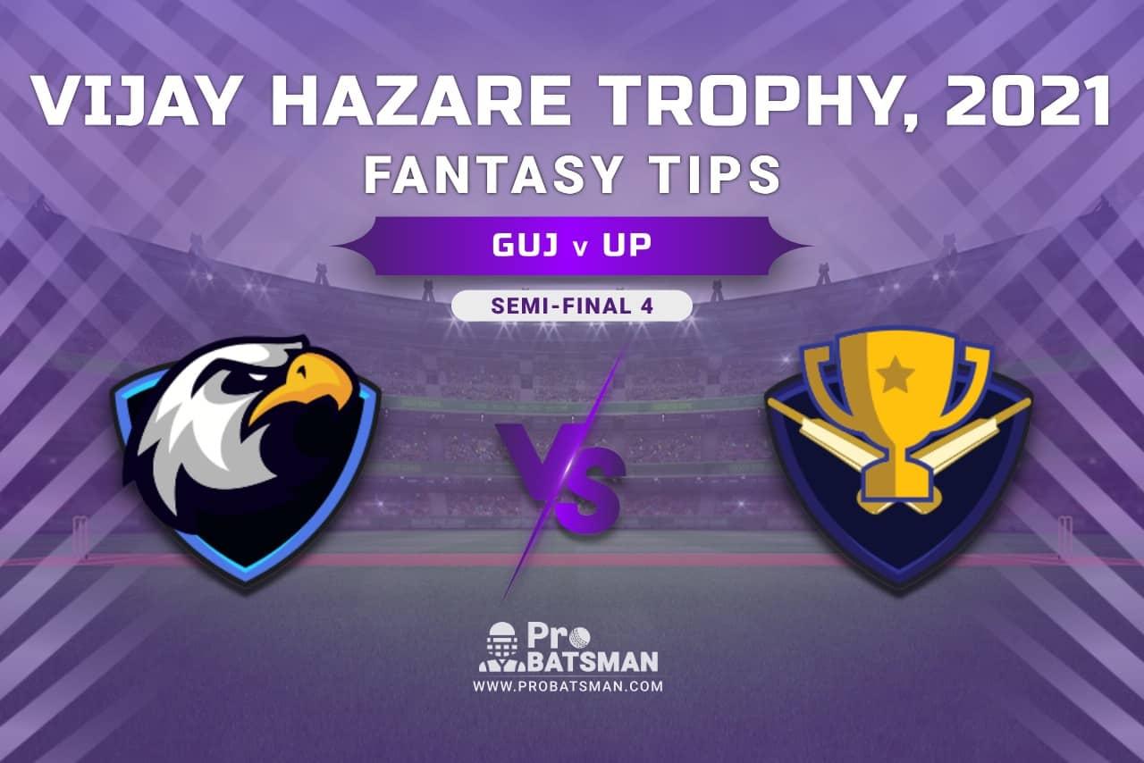 Vijay Hazare Trophy 2021, GUJ vs UP Dream11 Prediction, Fantasy Cricket Tips, Playing XI, Stats, Pitch Report & Injury Update - Semi-Final 1
