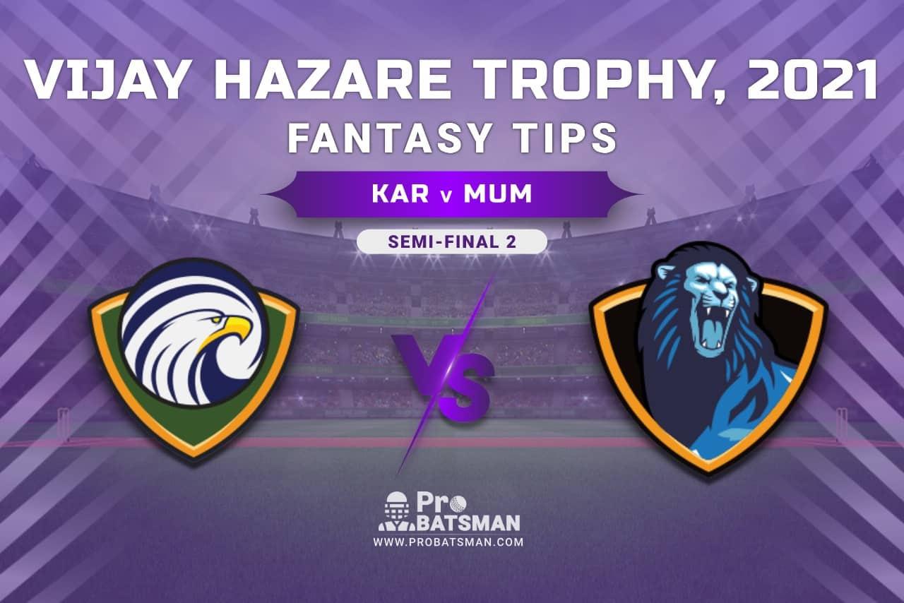 Vijay Hazare Trophy 2021, KAR vs MUM Dream11 Prediction, Fantasy Cricket Tips, Playing XI, Stats, Pitch Report & Injury Update - Semi-Final 2