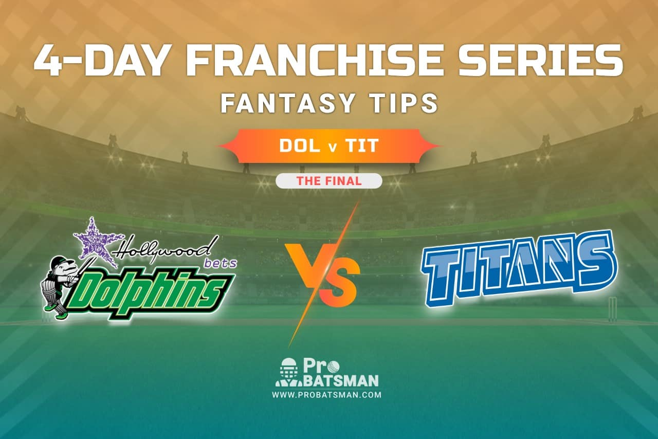 DOL vs TIT Dream11 Prediction, Fantasy Cricket Tips: Playing XI, Prediction, Pitch Report and Updates, 4-Day Franchise Series, 2020/21 - The Final