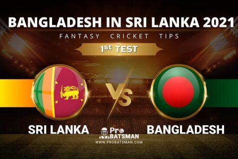 SL vs BAN Dream11 Prediction: Sri Lanka vs Bangladesh 1st Test Playing XI, Pitch Report, Player Records, Injury & Match Updates – Bangladesh Tour of Sri Lanka 2021