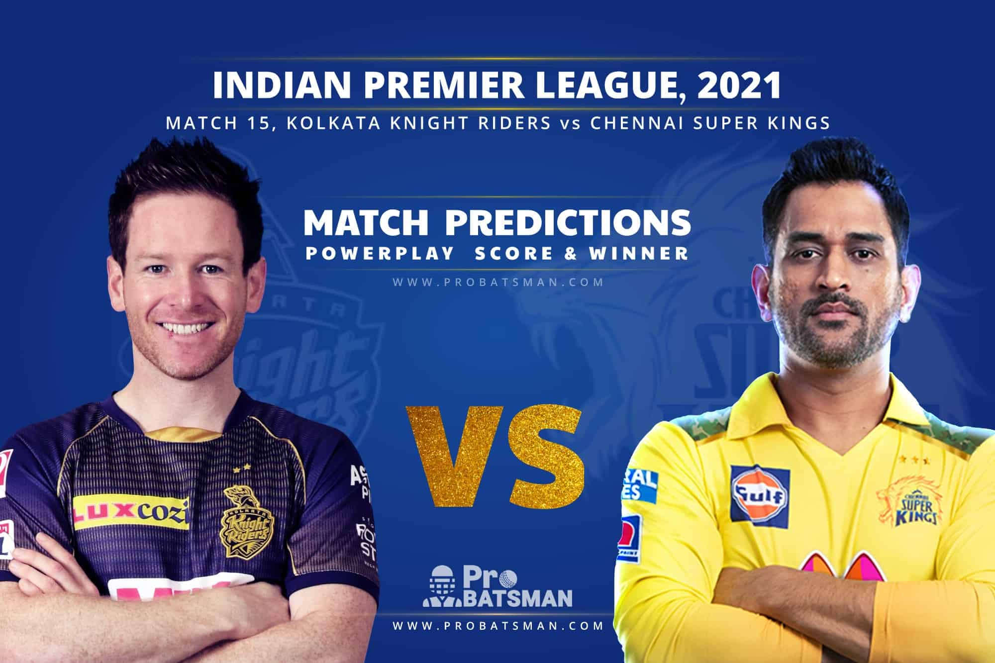 IPL 2021: KKR vs CSK – Match 15, Match Prediction – Who Will Win Today's Match?