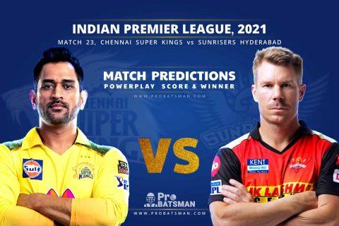 IPL 2021: CSK vs SRH – Match 23, Match Prediction – Who Will Win Today's Match?