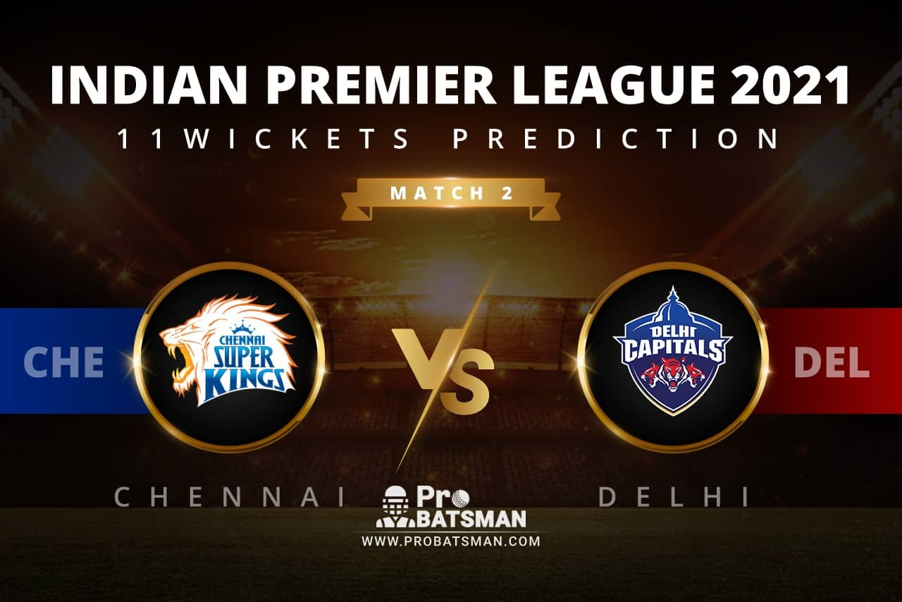CHE vs DEL 11Wickets Prediction: Fantasy Cricket Tips, Playing XI, Pitch Report, Stats, Match & Injury Updates, Indian Premier League (IPL) 2021, Match 2