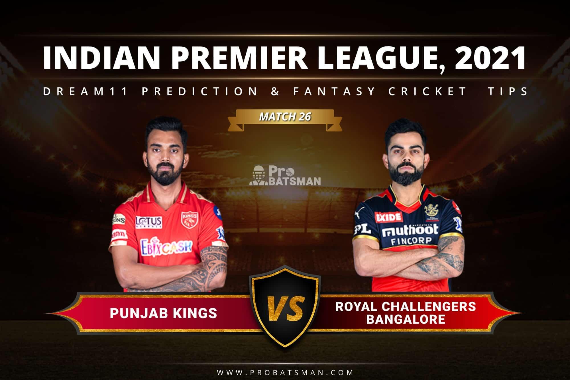 PBKS vs RCB Dream11 Prediction: Fantasy Cricket Tips, Playing XI, Pitch Report, Stats & Injury Updates of Match 26, IPL 2021