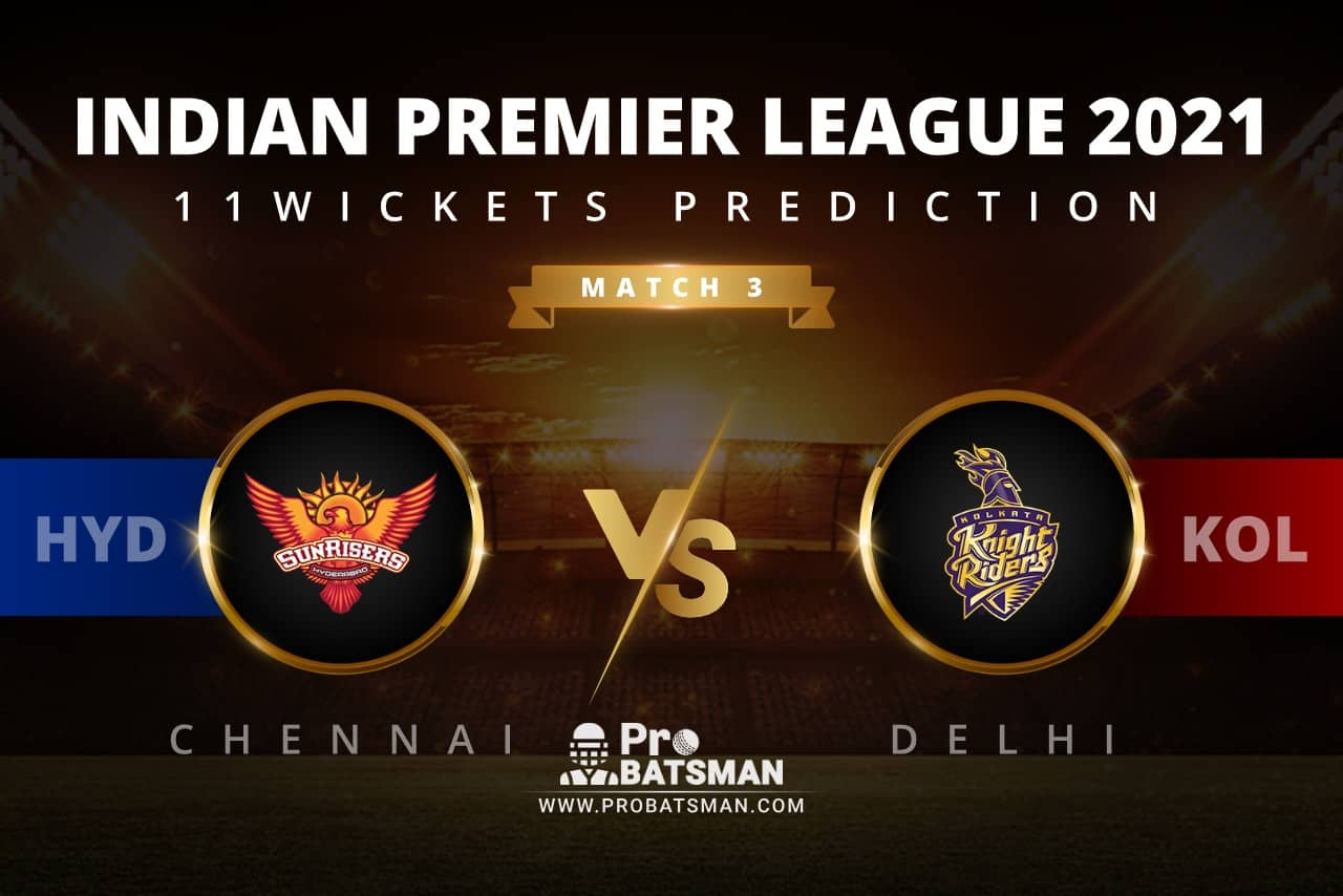 HYD vs KOL 11Wickets Prediction: Fantasy Cricket Tips, Playing XI, Pitch Report, Stats, Match & Injury Updates, Indian Premier League (IPL) 2021, Match 3