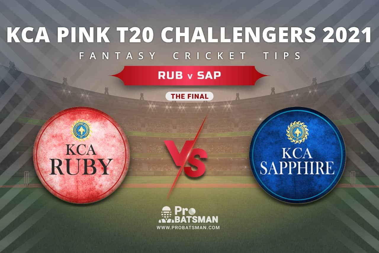 RUB vs SAP Dream11 Prediction, Fantasy Cricket Tips: Playing XI, Prediction, Pitch Report and Updates, KCA Pink T20 Challengers 2021 – The Final