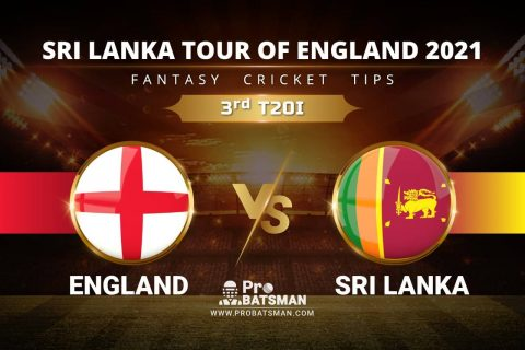 ENG vs SL Dream11 Prediction With Stats, Player Records, Pitch Report of Sri Lanka Tour of England 2021 For 3rd T20I