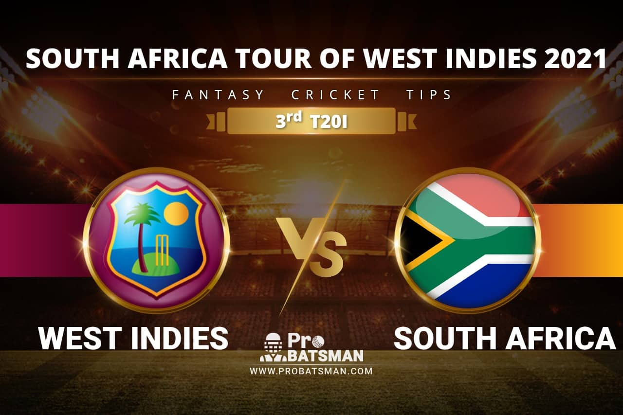 WI vs SA Dream11 Prediction With Stats, Player Records, Pitch Report of South Africa Tour of West Indies 2021 For 3rd T20I