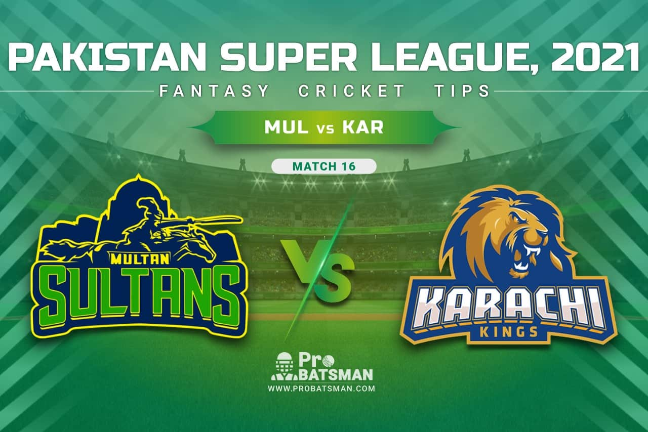 MUL vs KAR Dream11 Prediction, Fantasy Cricket Tips: Playing XI, Pitch Report & Player Record of Pakistan Super League (PSL) 2021 For Match 16