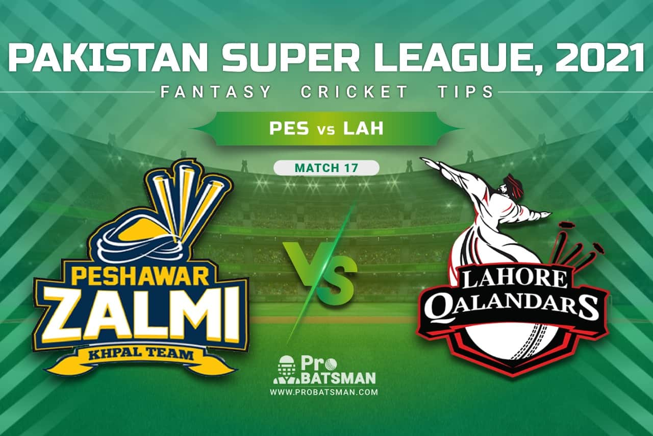 PES vs LAH Dream11 Prediction, Fantasy Cricket Tips: Playing XI, Pitch Report & Player Record of Pakistan Super League (PSL) 2021 For Match 17