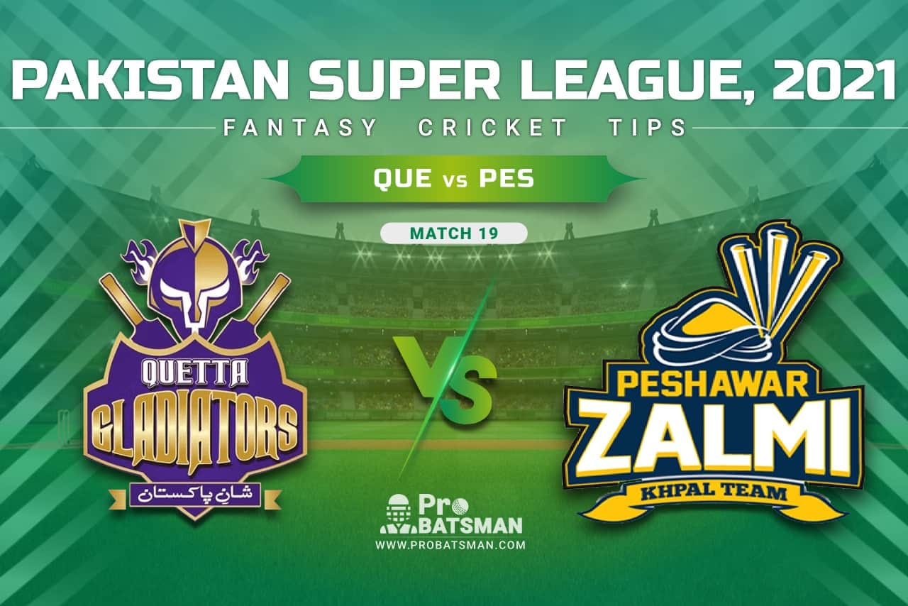 QUE vs PES Dream11 Prediction, Fantasy Cricket Tips: Playing XI, Pitch Report & Player Record of Pakistan Super League (PSL) 2021 For Match 19