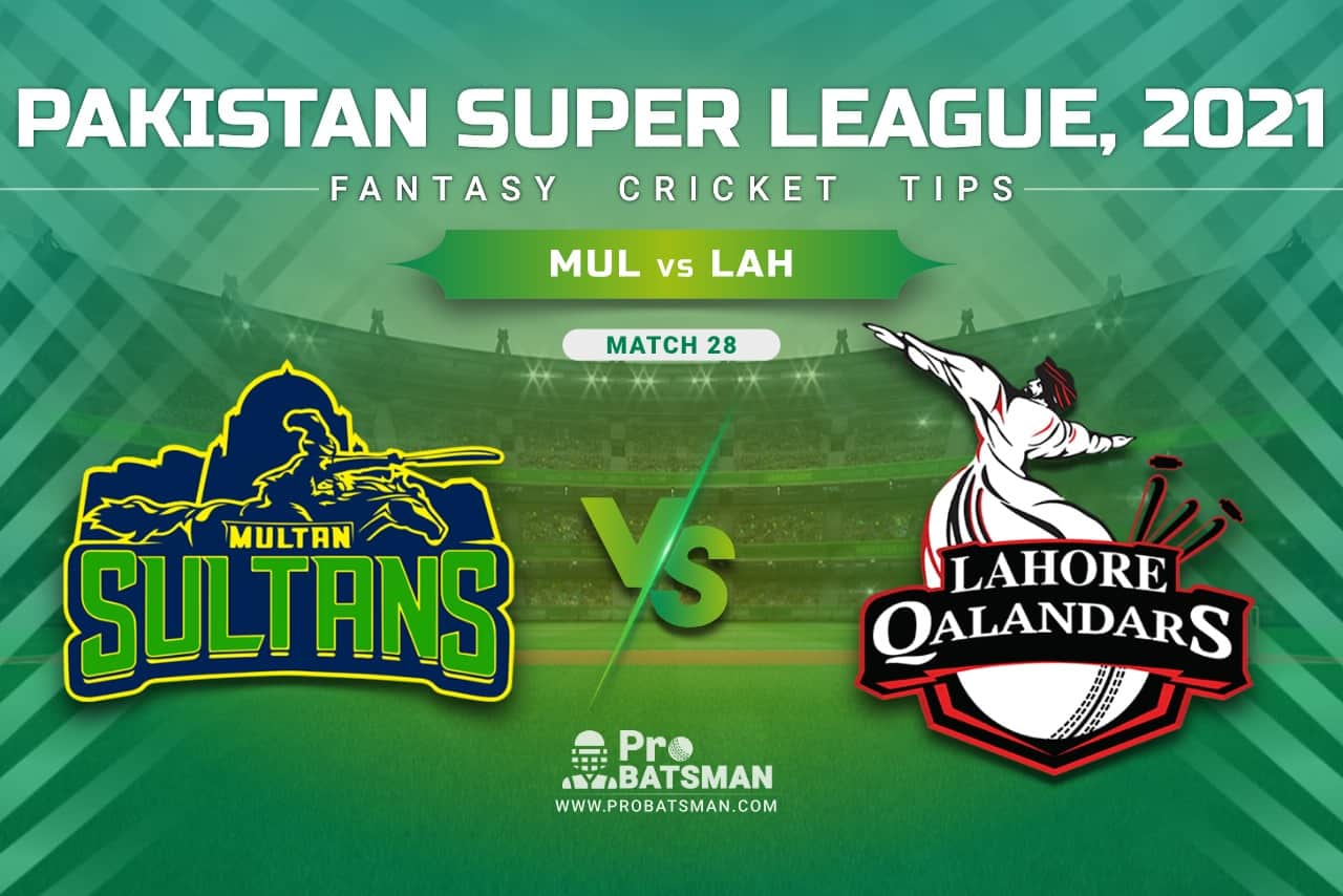 MUL vs LAH Dream11 Prediction, Fantasy Cricket Tips: Playing XI, Pitch Report & Player Record of Pakistan Super League (PSL) 2021 For Match 28