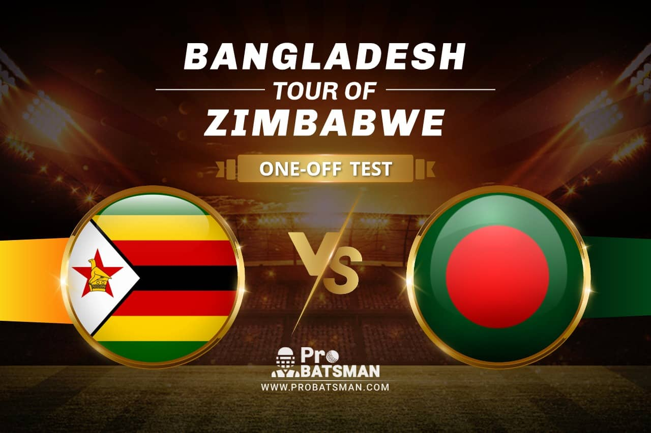ZIM vs BAN Dream11 Prediction With Stats, Player Records, Pitch Report of Bangladesh Tour of Zimbabwe 2021 For One-off Test