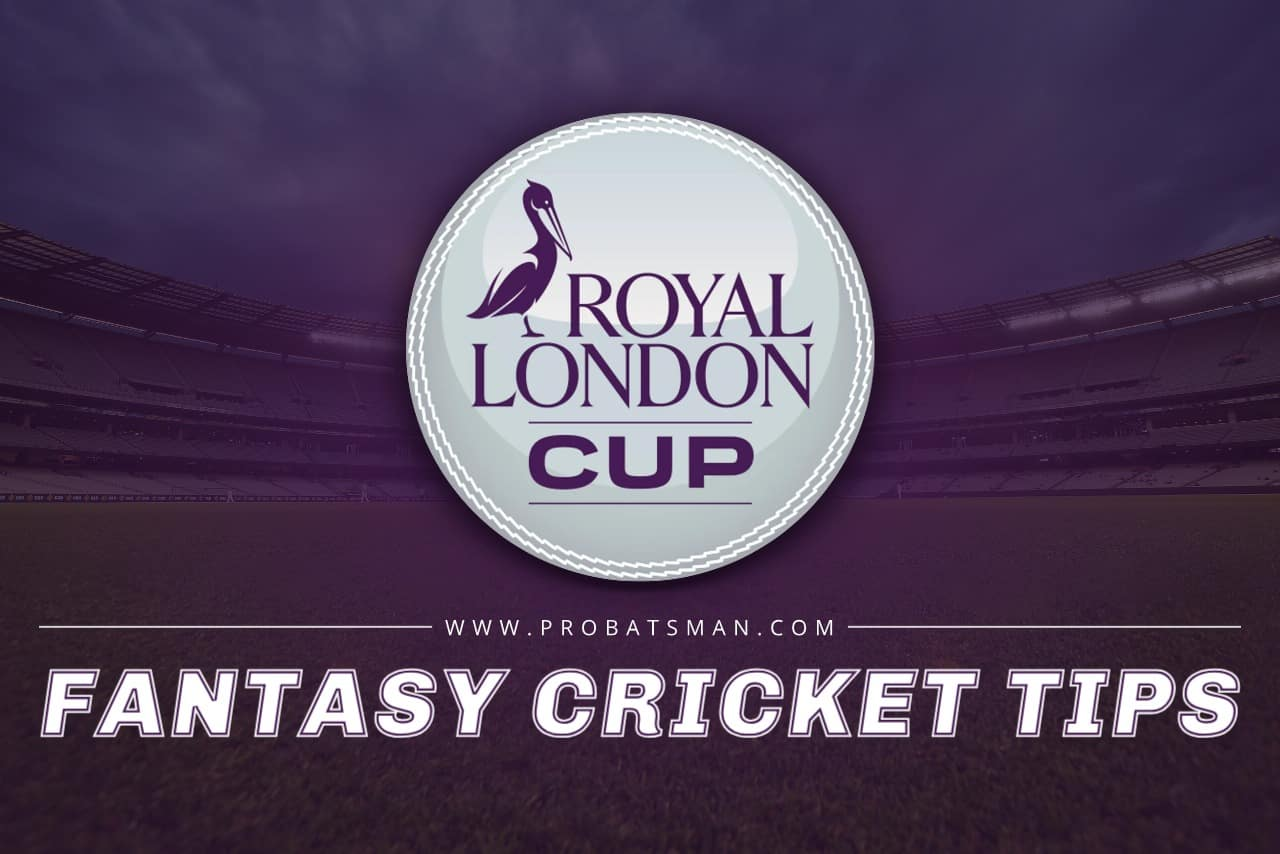 Royal London Cup, 2021 Dream11 Prediction Fantasy Cricket Tips With Player Records
