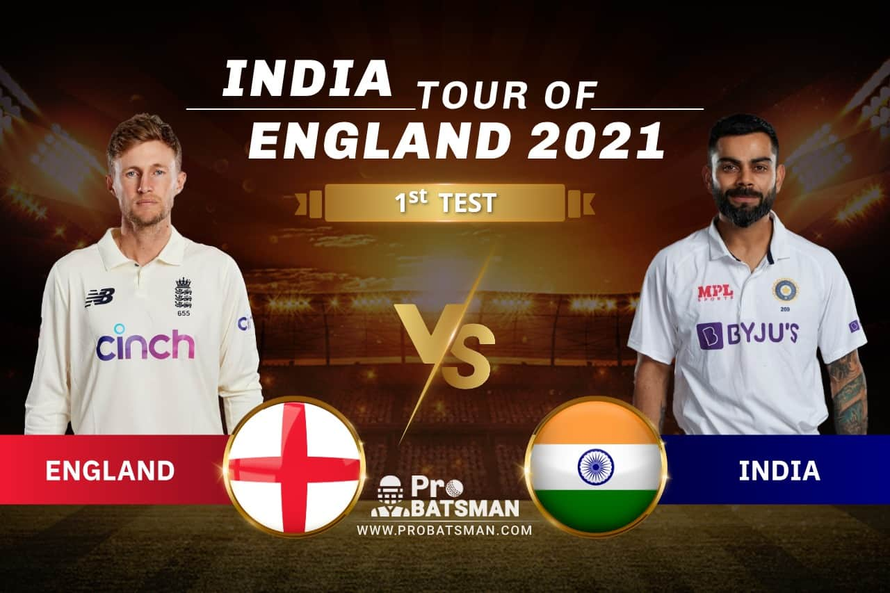 ENG vs IND Dream11 Prediction With Stats, Player Records, Pitch Report & Match Updates For 1st TEST of India Tour of England 2021