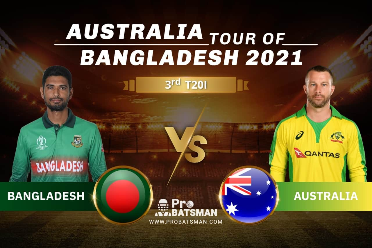 BAN vs AUS Dream11 Prediction With Stats, Player Records, Pitch Report & Match Updates For 3rd T20I of Australia Tour of Bangladesh 2021